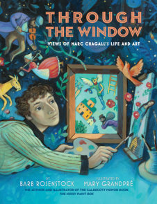 Through the Window: Views of Marc Chagall's Life and Art