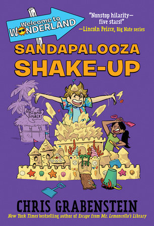 Welcome to Wonderland #3: Sandapalooza Shake-Up by Chris Grabenstein