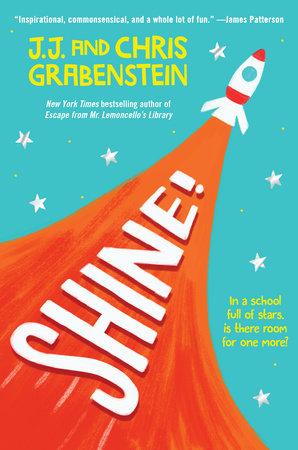 Shine! by J.J. Grabenstein, Chris Grabenstein: 9781524717667 | PenguinRandomHouse.com: Books
