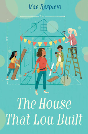 The House That Lou Built by Mae Respicio
