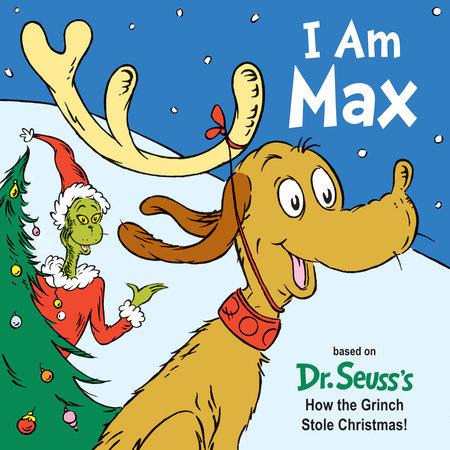 The Grinch Who Stole Christmas Dog.I Am Max By Astrid Holm 9781524718015 Penguinrandomhouse Com Books