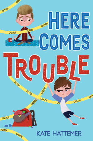 here comes trouble by kate hattemer penguinrandomhouse com books