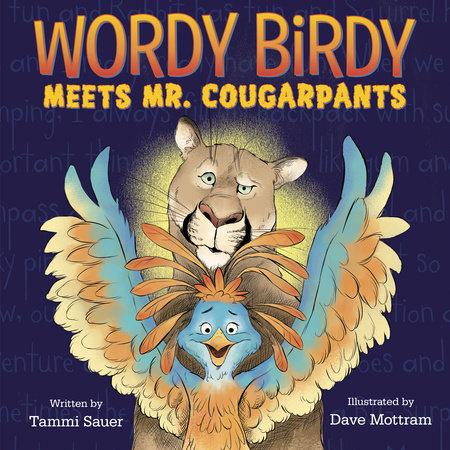 Wordy Birdy Meets Mr. Cougarpants by Tammi Sauer