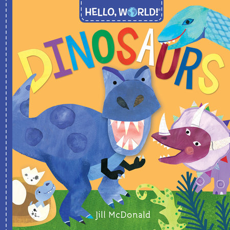 Hello, World! Dinosaurs by Jill McDonald