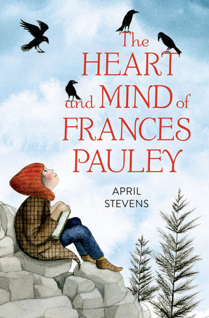 The Heart and Mind of Frances Pauley by April Stevens