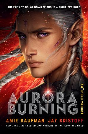 Aurora Burning by Amie Kaufman, Jay Kristoff: 9781524720926 ...