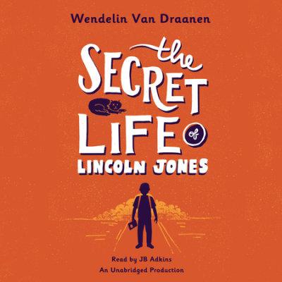 The Secret Life of Lincoln Jones cover