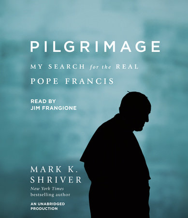 Pilgrimage by Mark K. Shriver