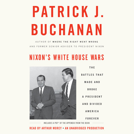 Nixon's White House Wars by Patrick J. Buchanan