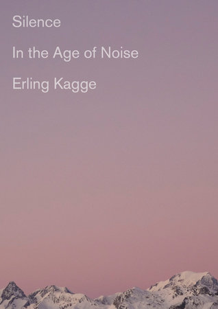 Image result for Erling Kagge, Silence: In the Age of Noise
