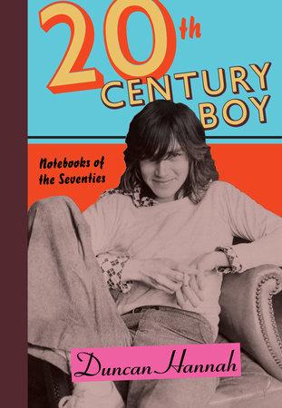 Twentieth-Century Boy by Duncan Hannah