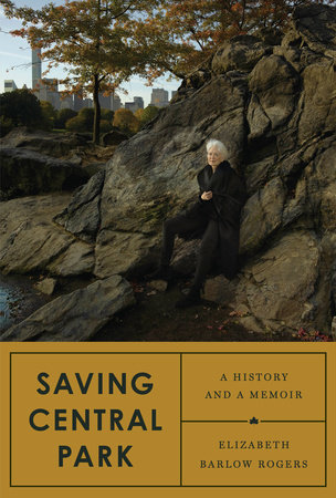 Saving Central Park by Elizabeth Barlow Rogers