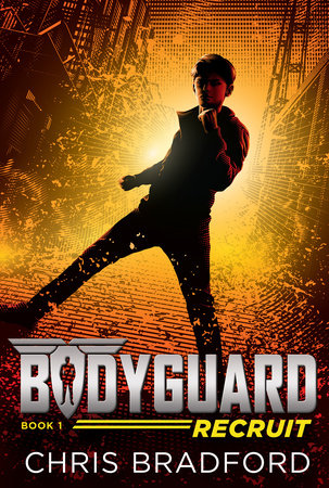 Bodyguard: Recruit (Book 1) by Chris Bradford