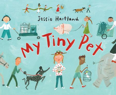 My Tiny Pet by Jessie Hartland