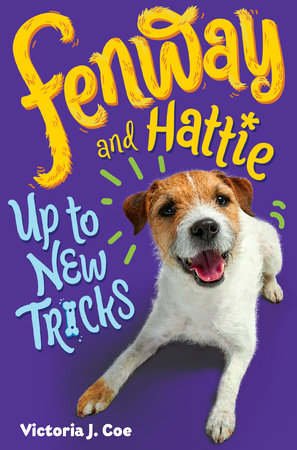 Fenway and Hattie Up to New Tricks by Victoria J. Coe