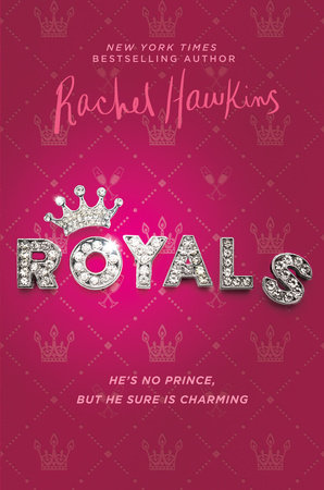 Royals by Rachel Hawkins | PenguinRandomHouse com: Books