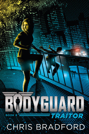 Bodyguard: Traitor (Book 8) by Chris Bradford