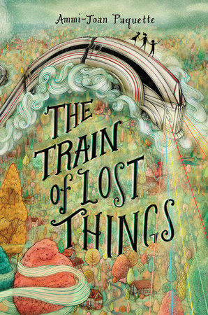 The Train of Lost Things by Ammi-Joan Paquette