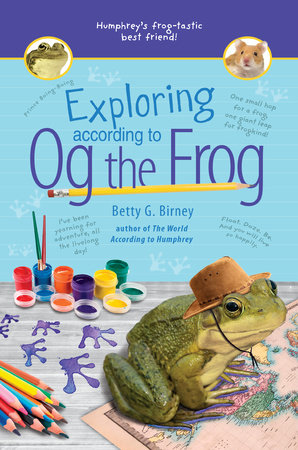 Exploring According to Og the Frog by Betty G. Birney