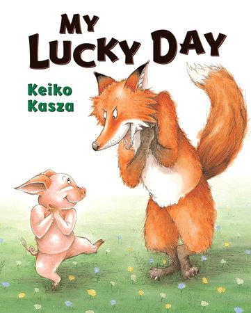 My Lucky Day by Keiko Kasza