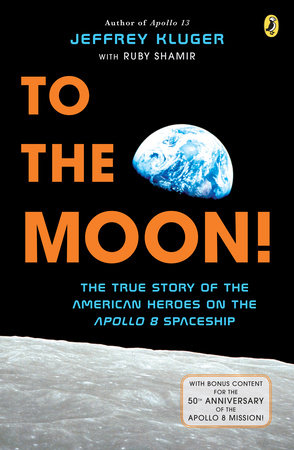 To the Moon! by Jeffrey Kluger and Ruby Shamir