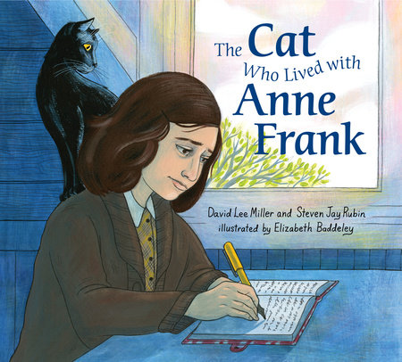 The Cat Who Lived With Anne Frank by David Lee Miller and Steven Jay Rubin