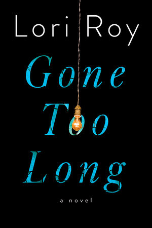 Gone Too Long by Lori Roy