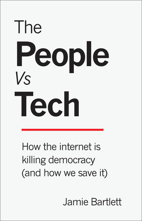 The People Vs Tech by Jamie Bartlett