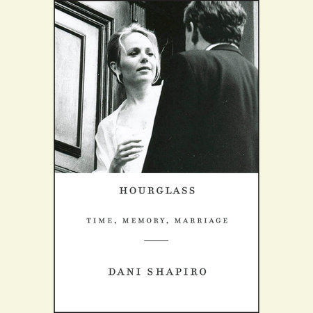 Hourglass by Dani Shapiro