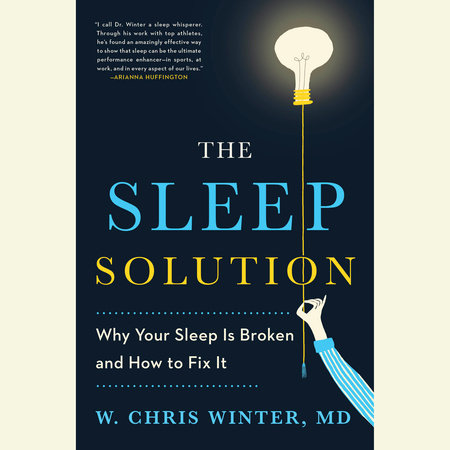 The Sleep Solution by W. Chris Winter, M.D.