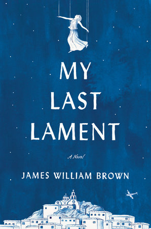 My Last Lament by James William Brown