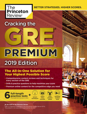 Cracking the GRE Premium Edition with 6 Practice Tests, 2019 by Princeton Review