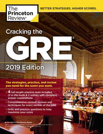 Cracking the GRE with 4 Practice Tests, 2019 Edition by Princeton Review