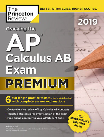 Cracking the AP Calculus AB Exam 2019, Premium Edition