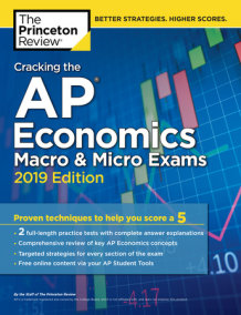 Cracking the AP Economics Macro & Micro Exams, 2019 Edition