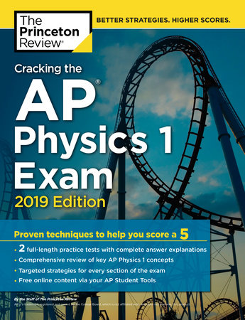 Cracking the AP Physics 1 Exam, 2019 Edition by Princeton Review