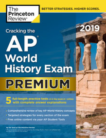 Cracking the AP World History Exam 2019, Premium Edition