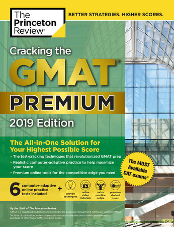 Cracking the GMAT Premium Edition with 6 Computer-Adaptive Practice Tests, 2019 by Princeton Review