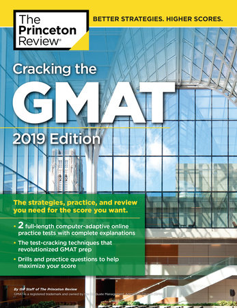 Cracking the GMAT with 2 Computer-Adaptive Practice Tests, 2019 Edition by Princeton Review