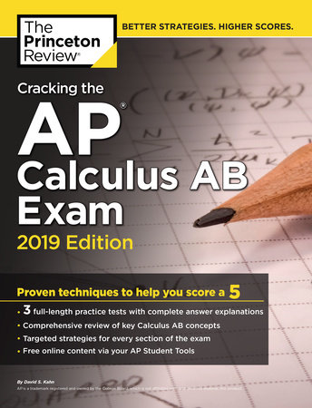 Cracking the AP Calculus AB Exam, 2019 Edition by Princeton Review