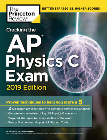 Cracking the AP Physics C Exam, 2019 Edition by Princeton Review