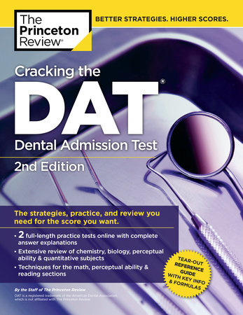Cracking the DAT (Dental Admission Test), 2nd Edition by Princeton Review