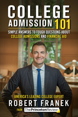 College Admission 101 by Princeton Review and Robert Franek