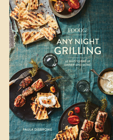 Food52 Any Night Grilling by Paula Disbrowe
