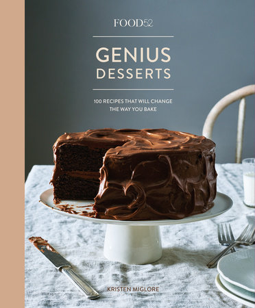 Food52 Genius Desserts by Kristen Miglore