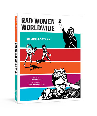 Rad Women Worldwide: 20 Mini-Posters by Kate Schatz