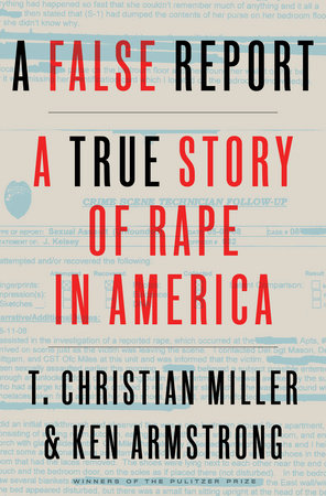 A False Report by T. Christian Miller and Ken Armstrong