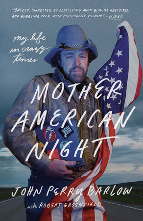 Mother American Night by John Perry Barlow and Robert Greenfield