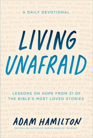 Living Unafraid by Adam Hamilton