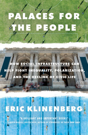 Palaces for the People by Eric Klinenberg